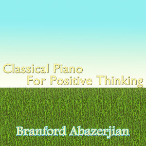 Classical Piano For Positive Thinking