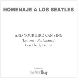 And your bird can sing (The Beatles)
