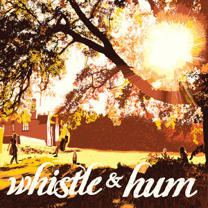 Whistle & Hum