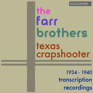 Texas Crapshooter: 1934-1940 Transcription Recordings