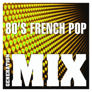 80's French Pop Mix : Non Stop Medley Party