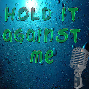 Hold It Against Me (In the Style of Britney Spears) [Karaoke]