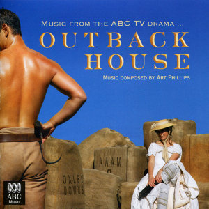 Outback House - Music from the ABC Drama