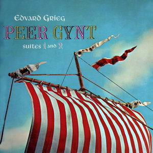 Grieg: Peer Gynt Suites Nos 1 And 2