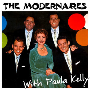 The Modernaires With Paula Kelly