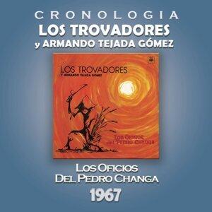 Los Trovadores y Armando Tejada Gómez  Cronología - Los Oficios del Pedro Changa (1967)