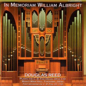 In Memoriam William Albright - Albright Organ Music Vol. 1