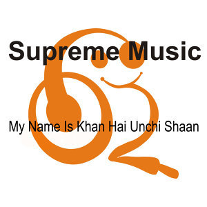 My Name Is Khan Hai Unchi Shaan