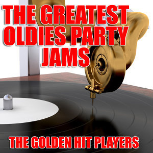 The Greatest Oldies Party Jams