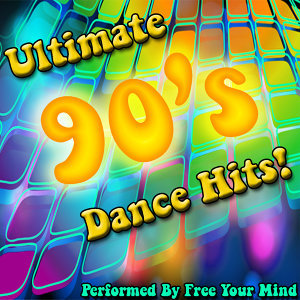 Ultimate 90's Dance Hits!