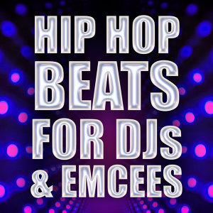 Hip Hop Beats For DJs & Emcees