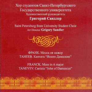 Franck: Messe solennelle in A Major, Op.12 - Taneyev: John of Damascus, Op.1