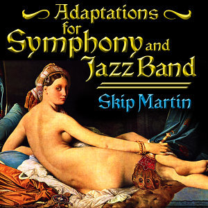 Adaptations For Symphony & Jazz Band