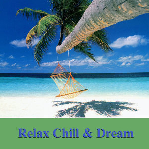 Relax, Chill and Dream
