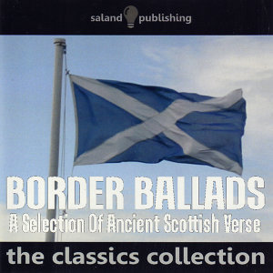 Border Ballads - A Selection of Ancient Scottish Verse