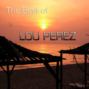 The Best of Lou Perez