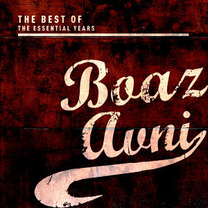Best of the Essential Years: Boaz Avni