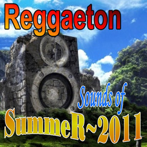 Reggaeton Sounds of Summer 2011