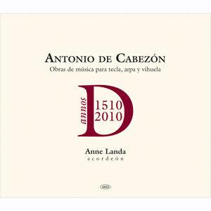 Antonio de Cabezón: 500 Años Obras para Tecla, Arpa y Vihuela