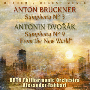 Bruckner: Symphony No. 3 - Dvořák: Symphony No. 9