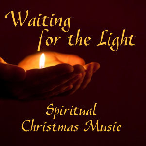 Spiritual Christmas Music - Waiting for the Light