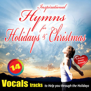 Inspirational Hymns for the Holidays - Vocals
