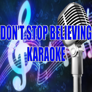 Don't stop believing (In the style of Glee Cast) (Karaoke)