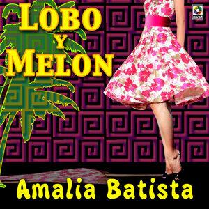 Amalia Batista - Lobo Y Melon