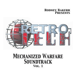 RETRO TECH Mechanized Warfare Soundtrack Vol.1