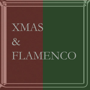 Christmas & Flamenco