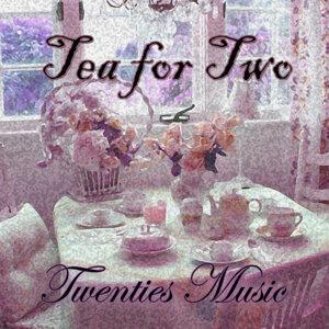 Twenties Music - Tea for Two