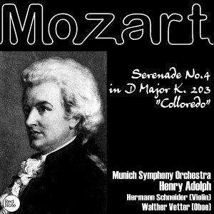 "Mozart: Serenade No.4 in D Major K. 203 ""Colloredo"""