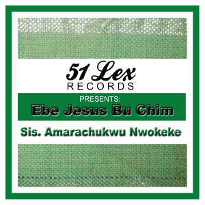 51 Lex Presents Ebe Jesus Bu Chim