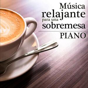 Música Relajante para una Sobremesa. Piano