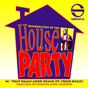 Resurrection Of The House Party (Single)