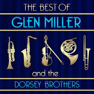 The Best Of Glenn Miller & The Dorsey Brothers
