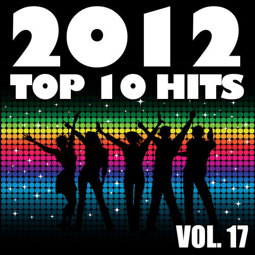 2012 Top 10 Hits, Vol. 17