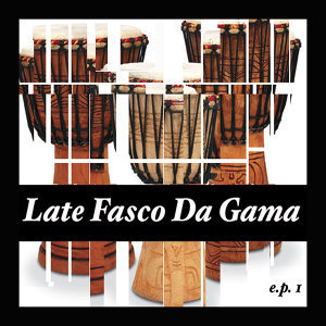 Late Fasco Da Gama & His New State Band EP 1