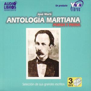 José Martí: Antología Martiana - Poesía y Prosa (Unabridged)
