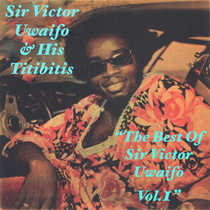 The Best Of Victor Uwaifo, Vol. 1