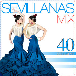 40 Fabulosas Sevillanas Para Bailar