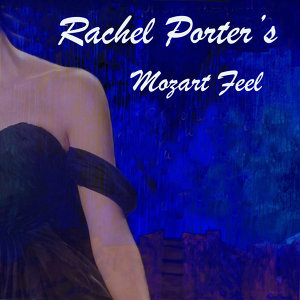 Rachel Porter's Mozart Feel