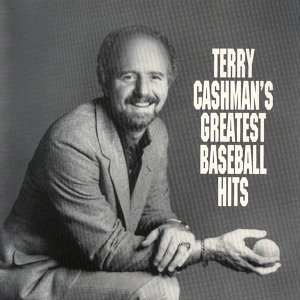 Terry Cashman's Greatest Baseball Hits