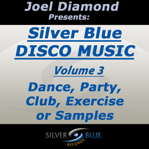 Joel Diamond Presents Silver Blue Disco Music Vol. 3