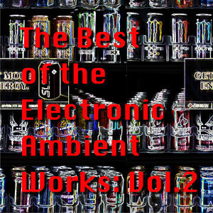 The Best of the Electronic Ambient Works: Vol.2