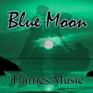 Thirties Music – Blue Moon