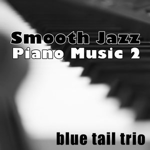 Smooth Jazz Piano Music 2