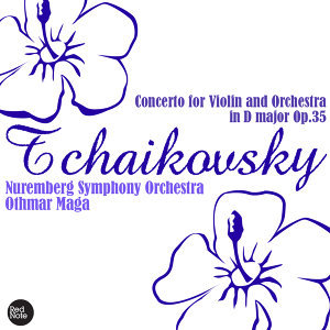 Tchaikovsky - Concerto for Violin and Orchestra in D major Op.35