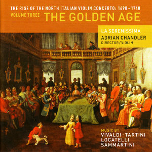 The Rise of the North Italian Violin Concerto: 1690 - 1740 Volume Three - The Golden Age