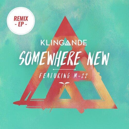 Somewhere New Feat. M-22 (Remixes Part 2)
